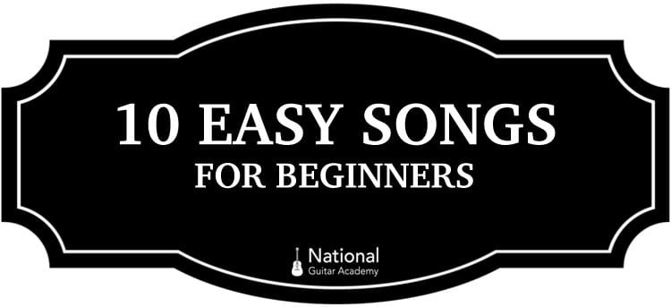 10 Easy Songs On Guitar National Guitar Academy